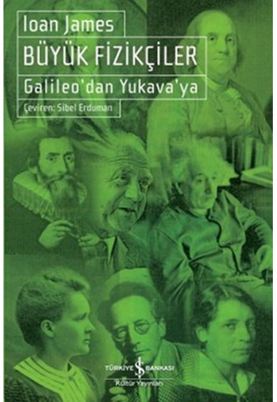 Büyük Fizikçiler Galileo'dan Yukava'ya
