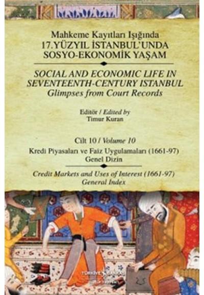 Mahkeme Kayıtları Işığında 17. Yüzyıl İstanbul'unda Sosyo Ekonomik Yaşam Cilt 10 Kredi Piyasaları