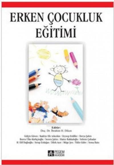 Erken Çocukluk Eğitimi Edit. İbrahim H. Diken