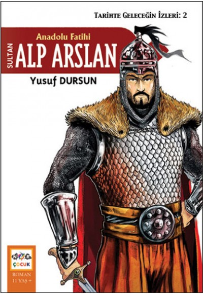 Anadolu Fatihi Sultan Alp Arslan