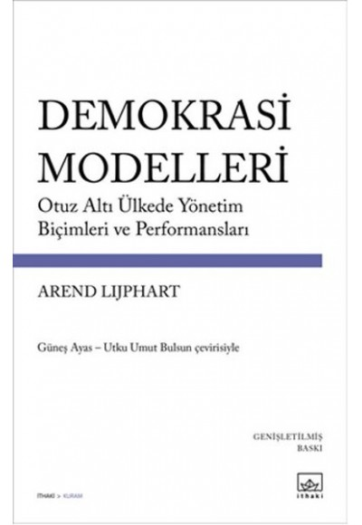 Demokrasi Modelleri Otuz Altı Ülkede Yönetim Biçimleri ve Performansları