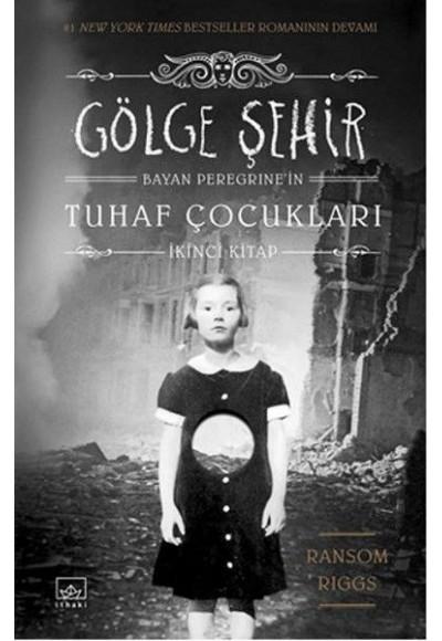 Gölge Şehir Bayan Peregrine'nin Tuhaf Çocukları 2. Kitap Ciltli