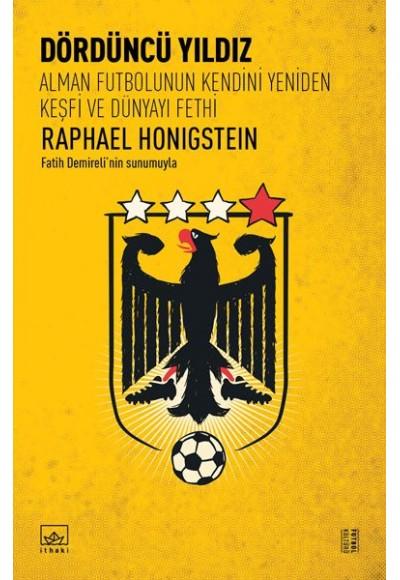 Dördüncü Yıldız Alman Futbolunun Kendini Yeniden Keşfi ve Dünyayı Fethi