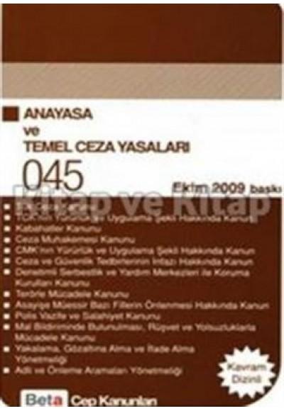Cep 45 Türkiye Cumhuriyeti Anayasası ve Temel Ceza Yasaları