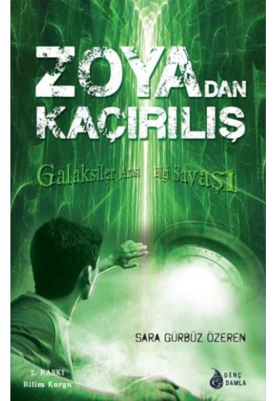 Zoya'dan Kaçırılış  Galaksiler Arası Bilgi Savaşı