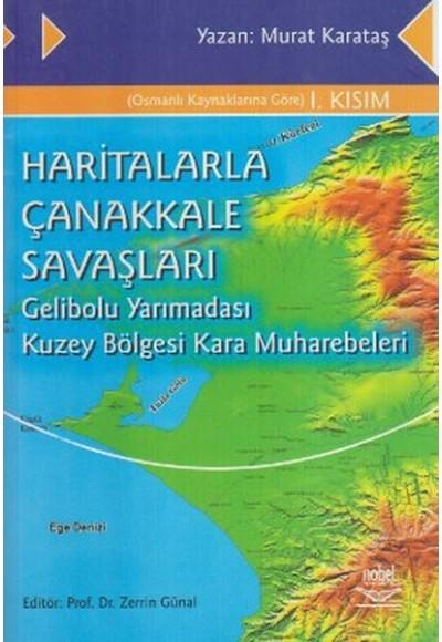 Haritalarla Çanakkale Savaşları Gelibolu Yarımadası Kuzey Bölgesi Kara Muharebeleri
