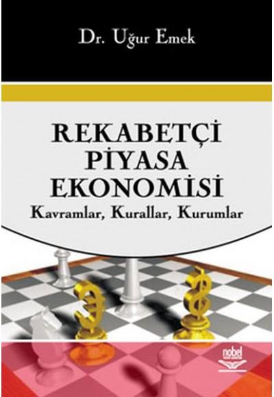 Rekabetçi Piyasa Ekonomisi Kavramlar, Kurallar, Kurumlar