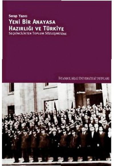 Yeni Bir Anayasa Hazırlığı ve Türkiye  Seçkincilikten Toplum Sözleşmesine
