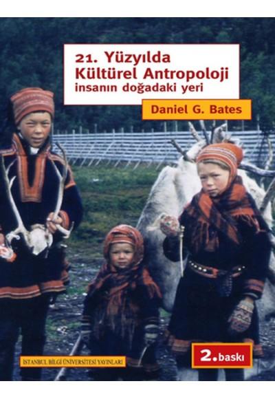 21. Yüzyılda Kültürel Antropoloji İnsanın Doğadaki Yeri