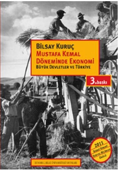Mustafa Kemal Döneminde Ekonomi Büyük Devletler ve Türkiye