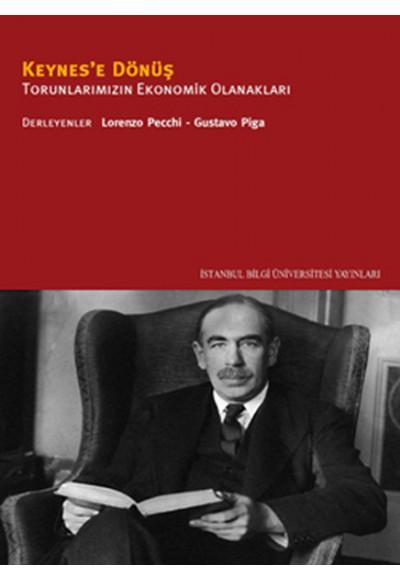 Keynes'e Dönüş  Torunlarımızın Ekonomik Olanakları