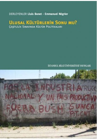Ulusal Kültürlerin Sonu mu Çeşitlilik Sınavında Kültür Pollitikaları