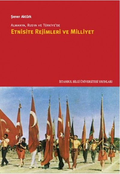 Almanya, Rusya ve Türkiye'de Etnisite Rejimleri ve Milliyet
