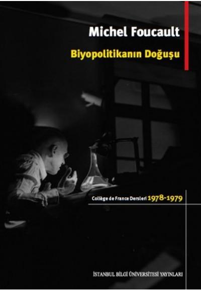 Biyopolitikanın Doğuşu College De France Dersleri 1978 1979