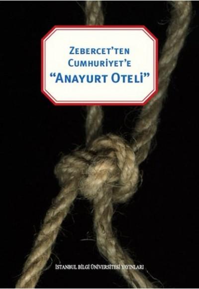 "Zebercet'ten Cumhuriyete ""Anayurt Oteli"""