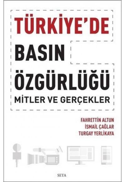 Türkiyede Basın Özgürlüğü Mitler ve Gerçekler
