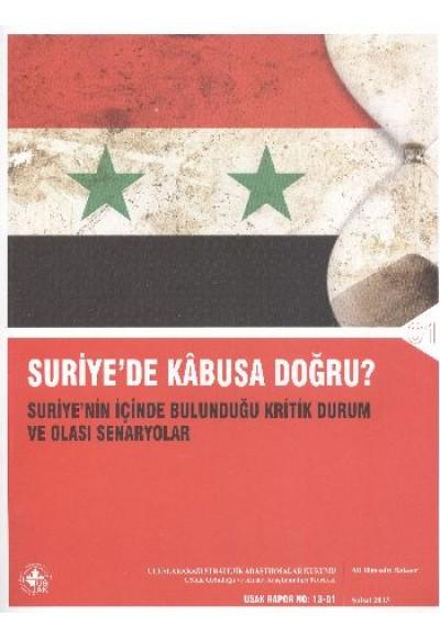 Suriye'de Kabusa Doğru Suriye'nin İçinde Bulunduğu Kritik Durum ve Olası Senaryolar