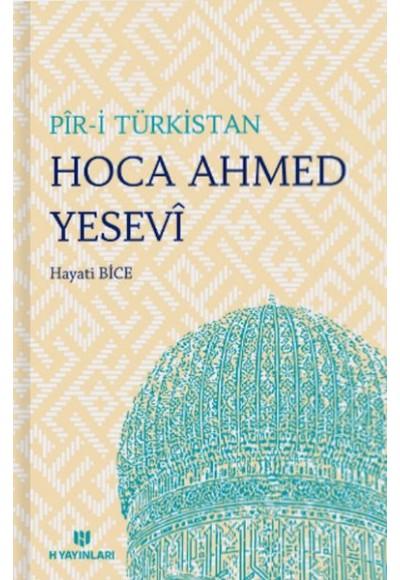 Pir i Türkistan Hoca Ahmed Yesevi ve Hikmetleri