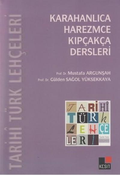Tarihi Türk Lehçeleri Karahanlıca, Harezmce, Kıpçakça Dersleri