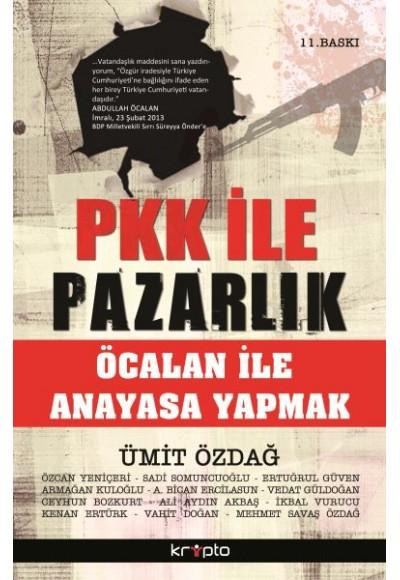 PKK ile Pazarlık Öcalan ile Anayasa Yapmak