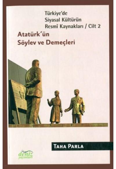 Türkiye'de Siyasal Kültürün Resmi Kaynakları Cilt 2 Atatürk'ün Söylev ve Demeçleri