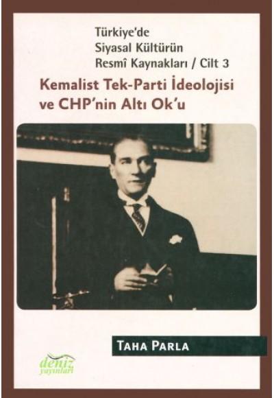 Türkiye'de Siyasal Kültürün Resmi Kaynakları Cilt 3 Kemalist Tek Parti İdeolojisi ve CHP'nin