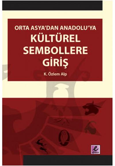 Orta Asya'dan Anadolu'ya Kültürel Sembollere Giriş