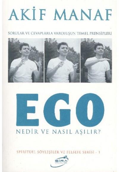 Ego Nedir ve Nasıl Aşılır Sorular ve Cevaplarla Varoluşun Temel Prensipleri
