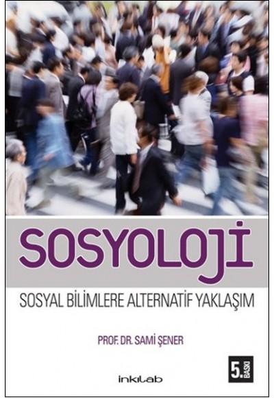 Sosyoloji Sosyal Bilimlere Alternatif Bir Yaklaşım