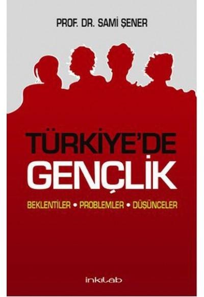 Türkiye'de Gençlik Beklentiler Problemler Düşünceler