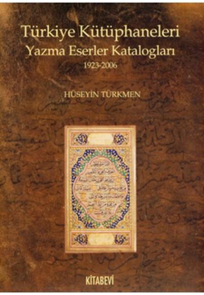 Türkiye Kütüphaneleri Yazma Eserler Katologları 1923 2006