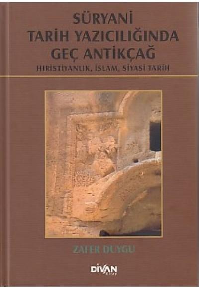 Süryani Tarih Yazıcılığında Geç Antikçağ Ciltli