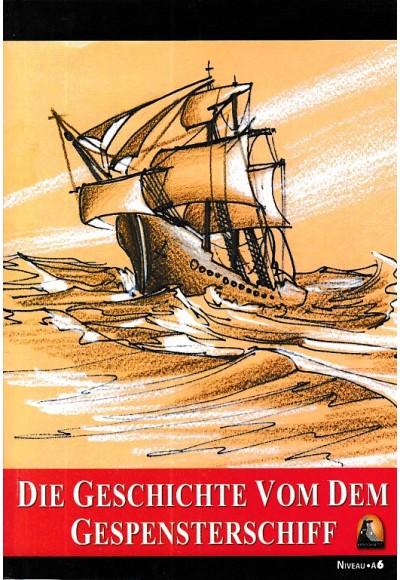 Die Geschichte dem Gespenterschiff