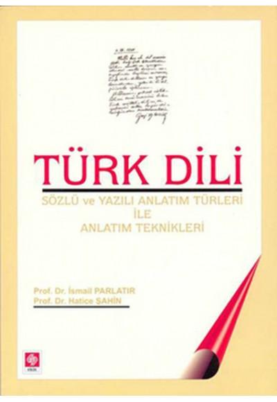 Türk Dili Sözlü ve Yazılı Anlatım Türleri ile Anlatım Teknikleri