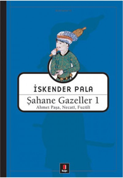 Şahane Gazeller 1 Ahmet Paşa, Necati, Fuzuli