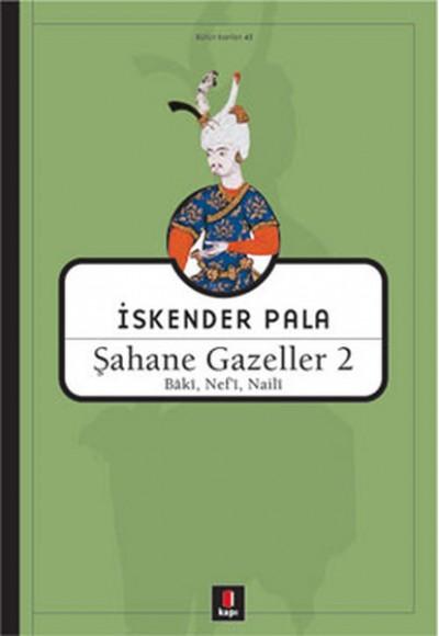 Şahane Gazeller 2 Baki, Nef'i, Naili