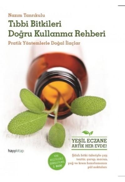 Tıbbı Bitkileri Doğru Kullanma Rehberi Pratik Yöntemlerle Doğal İlaçlar