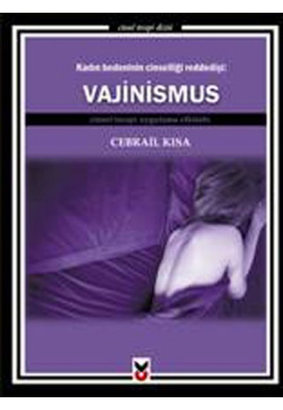 Kadın Bedeninin Cinselliği Rededişi Vajinismus  Cinsel Terapi Uygulama Elkitabı