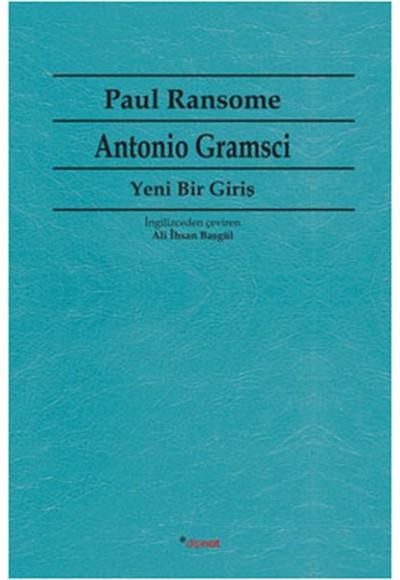 Antonio Gramsci Yeni Bir Giriş