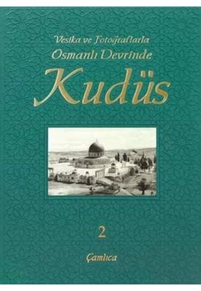 Vesika ve Fotoğraflarla Osmanlı Devrinde Kudüs 2