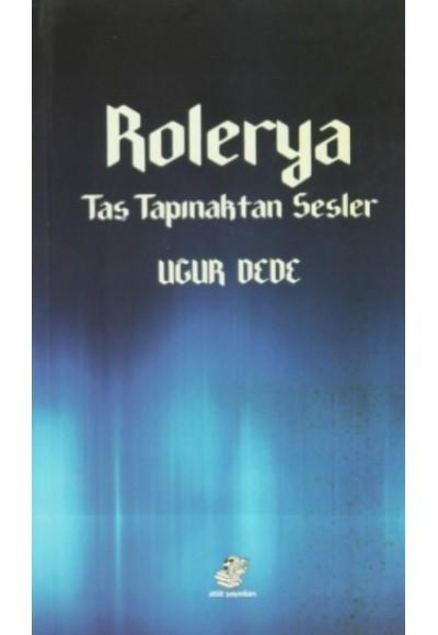 Rolerya Taş Tapınaktan Sesler
