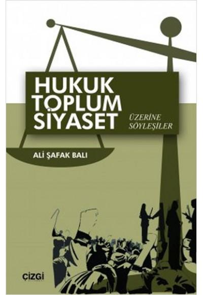 Hukuk Toplum Siyaset Üzerine Söyleşiler
