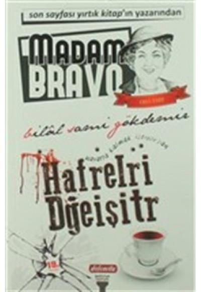 Madam Bravo - Hafrelri Dğeişitr
