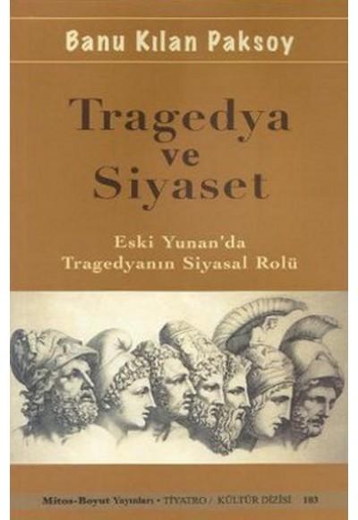Tragedya ve Siyaset Eski Yunan'da Tragedyanın Siyasal Rolü