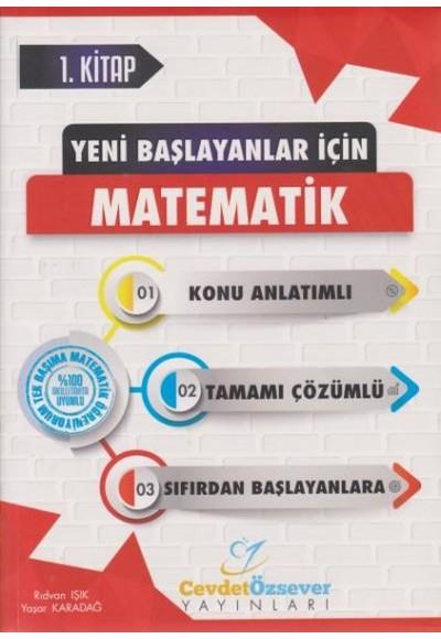 Cevdet Özsever Yeni Başlayanlar İçin Matematik Serisi 1. Kitap Tamamı Çözümlü Konu Anlatımlı