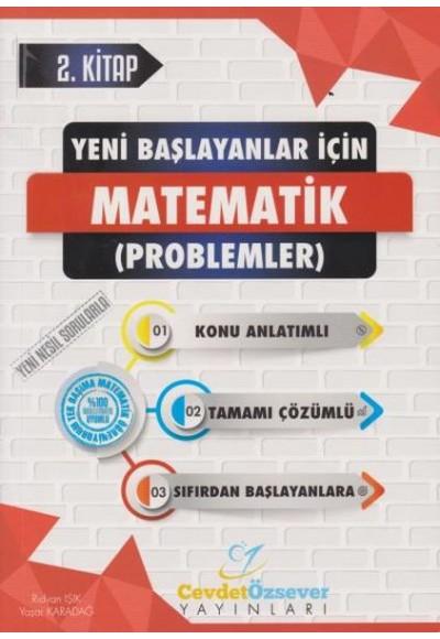 Cevdet Özsever Yeni Başlayanlar İçin Matematik Serisi 2. Kitap Tamamı Çözümlü Konu Anlatımlı