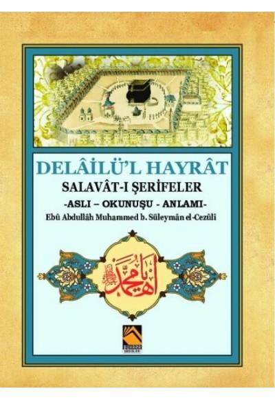 Delailü'l Hayrat - Salavat-ı Şerifeler (Aslı - Okunuşu - Anlamı)