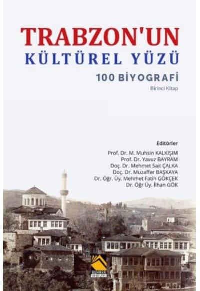 Trabzonun Kültürel Yüzü 100 Biyografi