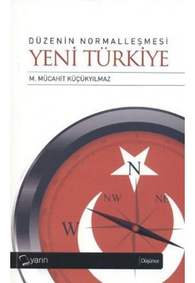 Düzenin Normalleşmesi Yeni Türkiye
