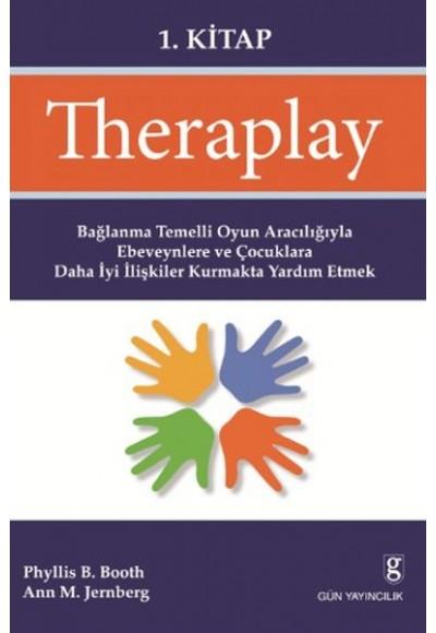 Theraplay 1. Kitap Bağlanma Temelli Oyun Aracılığıyla Ebeveynlere ve Çocuklara Daha İyi İlişkil